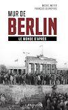 Télécharger le livre :  Mur de Berlin, le monde d'après