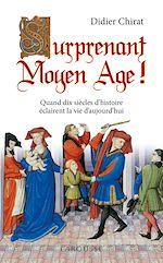 Téléchargez le livre :  Surprenant Moyen Age !