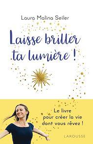 Téléchargez le livre :  Laisse briller ta lumière !