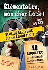 Télécharger le livre :  Elementaire, mon cher Lock - 40 enquêtes
