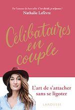 Téléchargez le livre :  Célibataires en couple