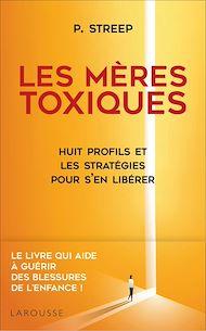 Téléchargez le livre :  Les mères toxiques