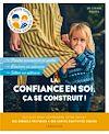 Télécharger le livre :  La confiance en soi, ça se construit !