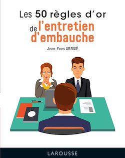 Download the eBook: Les 50 règles d'or de l'entretien d'embauche