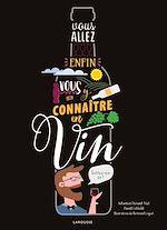Download this eBook Vous allez enfin vous y connaître en vin