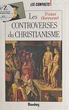 Télécharger le livre :  Les controverses du christianisme