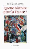 Télécharger le livre :  Quelle histoire pour la France ?