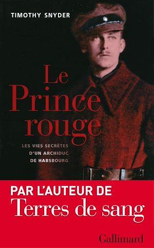 Téléchargez le livre :  Le Prince rouge - Les vies secrètes d'un archiduc de Habsbourg