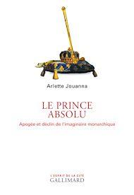 Téléchargez le livre :  Le Prince absolu. Apogée et déclin de l'imaginaire monarchique