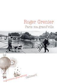 Téléchargez le livre :  Paris ma grand'ville