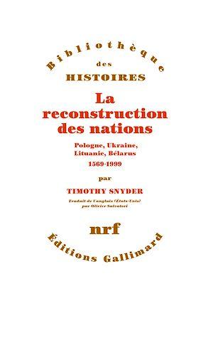 Téléchargez le livre :  La reconstruction des nations. Pologne, Ukraine, Lithuanie, Bélarus (1569-1999)