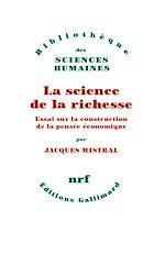 Download this eBook La science de la richesse. Essai sur la construction de la pensée économique