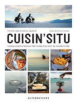 Download this eBook Cuisin'situ. Cuisine aventurière sur les routes d'un tour du monde à vélo