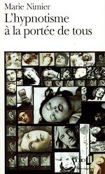 Download this eBook L'hypnotisme à la portée de tous