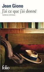 Download this eBook J'ai ce que j'ai donné. Lettres intimes