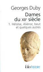 Download this eBook Dames du XIIe siècle (Tome 1) - Héloïse, Aliénor, Iseut et quelques autres