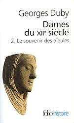 Download this eBook Dames du XIIe siècle (Tome 2) - Le souvenir des aïeules