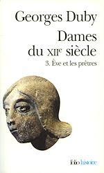 Download this eBook Dames du XIIe siècle (Tome 3) - Ève et les prêtres