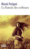 Télécharger le livre :  La fiancée des corbeaux