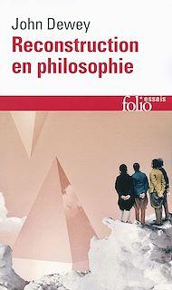 Téléchargez le livre :  Reconstruction en philosophie