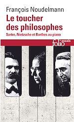 Download this eBook Le toucher des philosophes. Sartre, Nietzsche et Barthes au piano