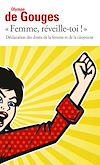 Télécharger le livre :  Femme, réveille-toi ! Déclaration des droits de la femme et de la citoyenne et autres écrits