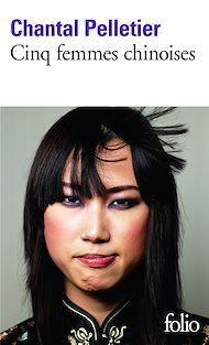 Téléchargez le livre :  Cinq femmes chinoises