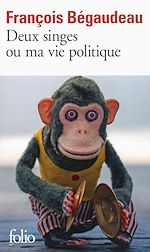 Download this eBook Deux singes ou ma vie politique