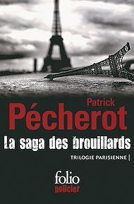 Téléchargez le livre :  La saga des brouillards (Trilogie parisienne)