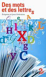 Download this eBook Des mots et des lettres. Énigmes et jeux littéraires