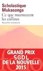 Download this eBook Ce que murmurent les collines. Nouvelles rwandaises