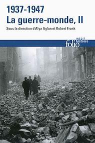 Téléchargez le livre :  1937-1947 : la guerre-monde (Tome 2)
