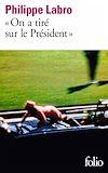 """Télécharger le livre :  """"On a tiré sur le Président"""" (Kennedy)"""