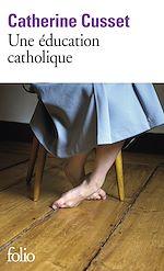 Download this eBook Une éducation catholique