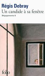 Download this eBook Un candide à sa fenêtre. Dégagements II