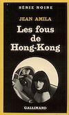 Télécharger le livre :  Les fous de Hong-Kong