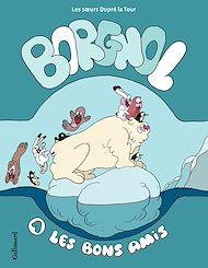Téléchargez le livre :  Borgnol (Tome 1) - Les bons amis