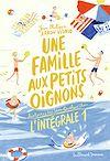 Télécharger le livre :  Une famille aux petits oignons - L'Intégrale 1 (Tomes 1 à 3)