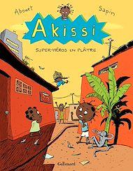 Téléchargez le livre :  Akissi (Tome 2) - Super-héros en plâtre