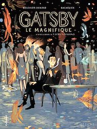 Téléchargez le livre :  Gatsby le magnifique. D'après l'oeuvre de F. Scott Fitzgerald