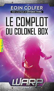 Téléchargez le livre :  W.A.R.P. (Tome 2) - Le complot du colonel Box