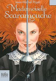Téléchargez le livre :  Mademoiselle Scaramouche
