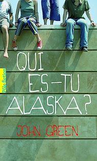 Téléchargez le livre :  Qui es-tu Alaska ?