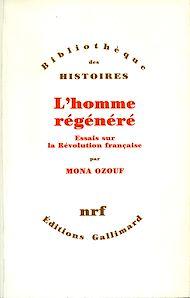 Téléchargez le livre :  L'Homme régénéré - Essais sur la Révolution française