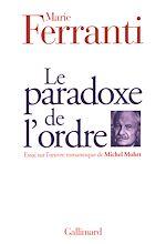 Download this eBook Le paradoxe de l'ordre. Essai sur l'œuvre romanesque de Michel Mohrt