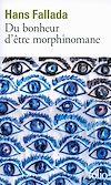 Télécharger le livre :  Du bonheur d'être morphinomane