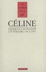 Téléchargez le livre :  Céline et l'actualité littéraire (1932-1957)