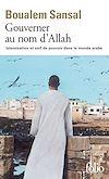 Télécharger le livre :  Gouverner au nom d'Allah. Islamisation et soif de pouvoir dans le monde arabe