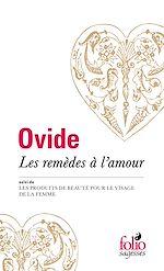Téléchargez le livre :  Les Remèdes à l'amour / Les Produits de beauté pour le visage de la femme