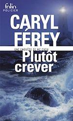 Download this eBook Plutôt crever